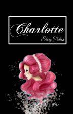 Charlotte [ A EDITAR ] by StoryFiction