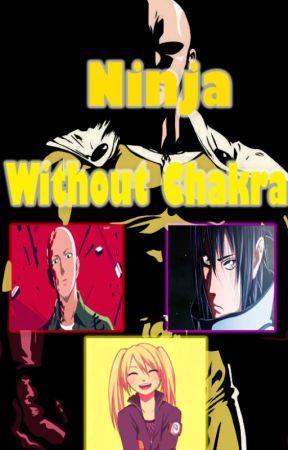 Ninja without chakra (Male Reader x Naruto) by Hewwick