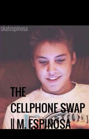 The Cell Phone Swap *A Matthew Espinosa FanFic*