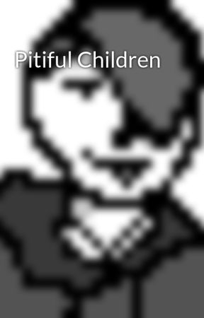 Pitiful Children by imaglitchinthesystem