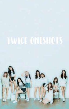 TWICE ONESHOTS by qbeedoo