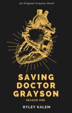 SAVING DOCTOR GRAYSON by RyleyKalem