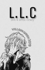 Live a little crazy.  by MilkyL12