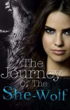 The Journey Of The She-Wolf by Princessalee19
