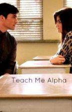 Teach me Alpha by mberg2714