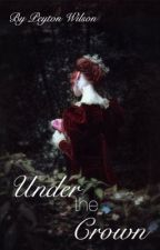 **ON HOLD** Under the Crown by p_dub__