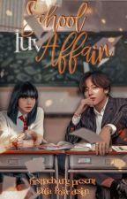 ( ♡ ) school luv affair, или школьная история о тинейджерах. by vinkiyeum