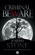 Criminal Beware by AuthorJosephStone