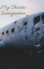 A Chaotic Immigration by laqueencreole