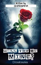 Will u be mine? by dharsanasb