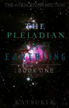 Earthling and Pleiadian ➸ The Avengers Fanfiction - 04