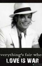 Michael Jackson Fan fiction: Love Is War by Appleheadislove