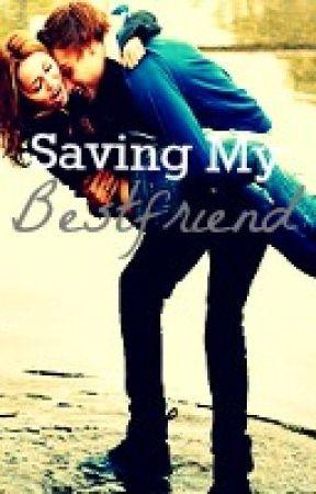 Saving My Bestfriend by unkn0wnx3