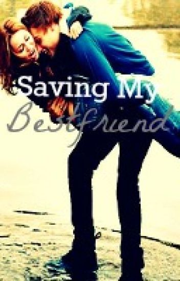 Saving My Bestfriend