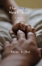 The Boy Next Door by AmberLeeH13
