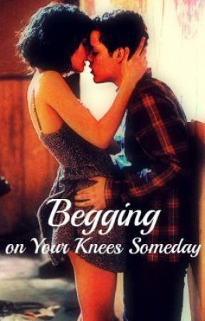 Begging on Your Knees Someday by unkn0wnx3
