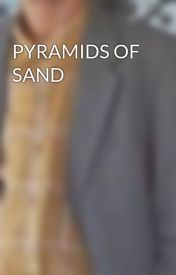 PYRAMIDS OF SAND by WilliamFilmore