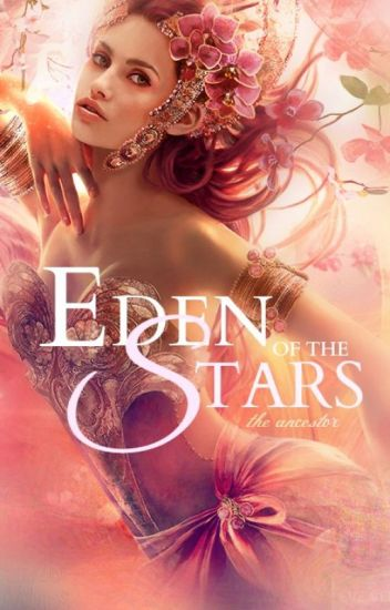 Eden of the Stars: Book I: The Ancestor
