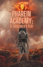 Pharein Academy Season 2: El Dragonier's Play [On-Going] [Slowly Updating] by NoMatterWhereUR
