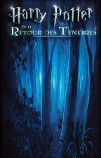 Harry Potter et le Retour des Ténèbres by AlexandreGuillaume6