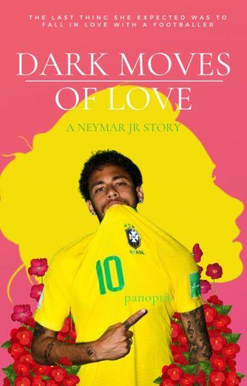 Dark Moves Of Love ~ Neymar Jr