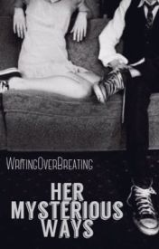 Her Mysterious Ways by writingoverbreathing