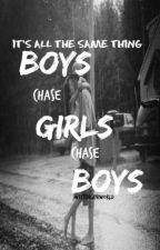 Boys Chase Girls Chase Boys by Crazyisthenewsane13