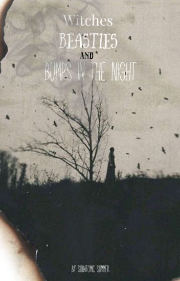 Witches, Beasties and Bumps in the Nights ((Ongoing))