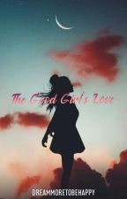 The Good Girl's Love by dreammoretobehappy