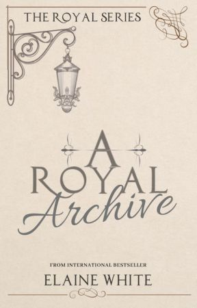 The Royal Series 0 - A Royal Archive by ElaineWhite