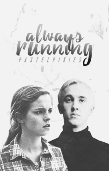 Always Running (Dramione)
