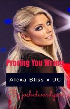 Proving You Wrong (Alexa Bliss x OC) [COMPLETED] by joshedwardspro