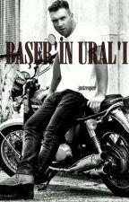 BAŞER'İN URAL'I by justrespire
