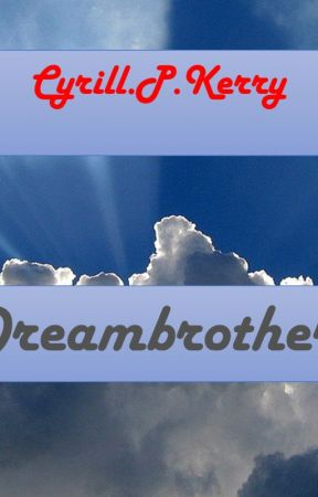 Dreambrothers by CyrillPKerry