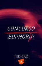 Concurso Euphoria ➵ 1° Edição by ConcursoEuphoria