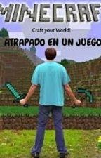 minecraft: atrapado en un juego. by tsukuyomi_ikuto