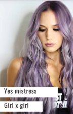 Yes mistress girl x girl by xoxamberxoxxoxo