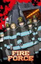 Fire Force : The Force of Fire by zxsunshinexz