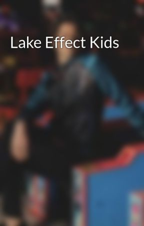 Lake Effect Kids by desertdetonator