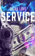 SERVICE by Dijah_Love