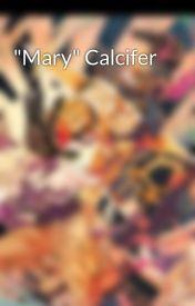 """Mary"" Calcifer by sakuracherryblossom1"