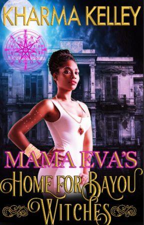 Mama Eva's Home for Bayou Witches by Kharma_Kelley