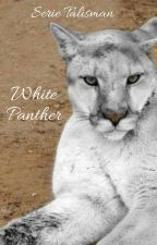White Panther. *Serie Talisman* by Valymaumau