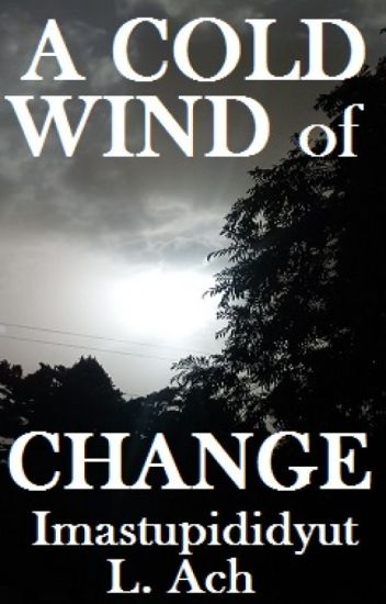 A Cold Wind of Change