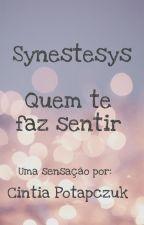 Sinestesys - Quem te faz sentir by CintiaPotapczuk