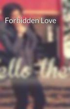 Forbidden Love by KittyKatloves1D