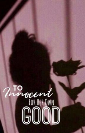 Too Innocent For Her Own Good by cloenoen