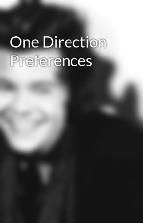 One Direction Preferences by 1D_storylover