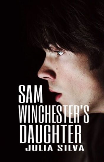 Sam Winchester's Daughter
