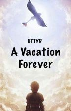 A Vacation Forever (HTTYD) by Wolfygrace